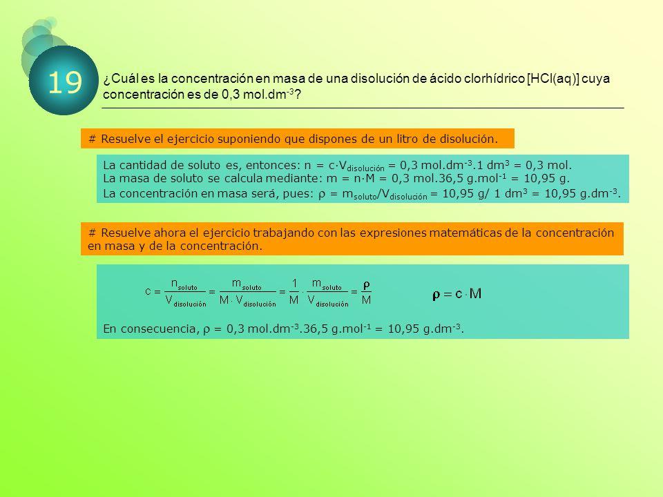 ¿Cuál es la concentración en masa de una disolución de ácido clorhídrico [HCl(aq)] cuya concentración es de 0,3 mol.dm-3